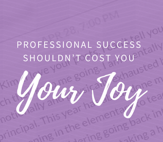 Professional Success Shouldn't Cost You Your Personal Joy