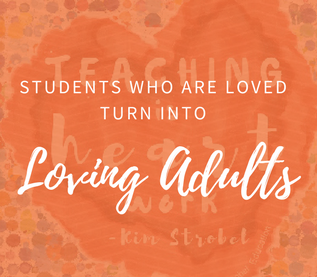 Students Who are Loved Turn into Loving Adults